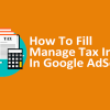 how to fill manage tax info