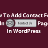 How To Add Contact Form In Contact Us Page In WordPress Featured